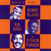 The Best Of Bobby Bland , B. B. King, Little Junior Parker