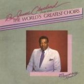 James Cleveland Sings with The World's Greatest Choirs 25th Anniversary Album