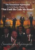 Not Until He Calls Me Home – DVD