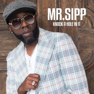 Mr. Sipp Knock A Hole In It (website)