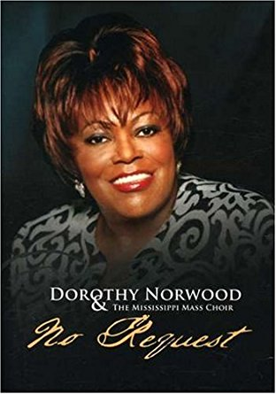 "Dorothy Norwood ""No Request"""