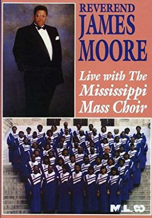 "Rev. James Moore ""Live With The Mississippi Mass Choir"""