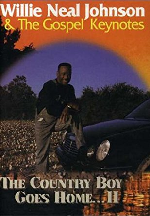 "Willie Neal Johnson ""The Country Boy Goes Home…2"""