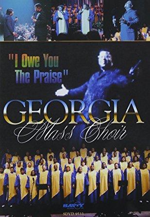 """The Georgia Mass Choir """"I Owe You Praise"""""""
