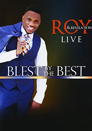 "Roy & Revelation ""Blest By The Best"""