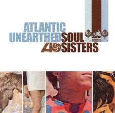 Atlantic Unearthed/Soul Sisters