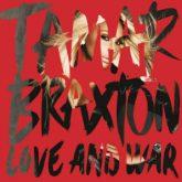 Tamar_Braxton_Love_and_War