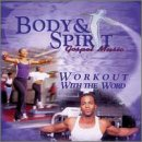 "Body & Spirit Gospel Music ""Workout With The Word"""