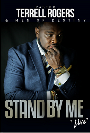 Terrell Rogers and Men of Destiny – Stand By Me
