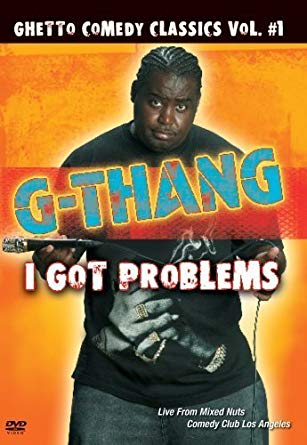 G-Thang: I Got Problems