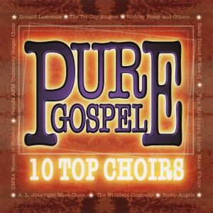 Pure Gospel 10 Top Choirs